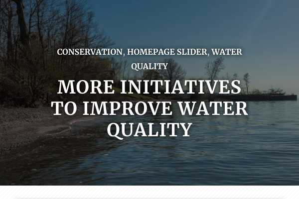 More initiatives to improve water quality